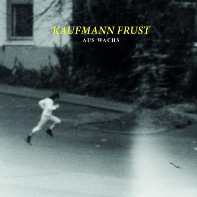 KAUFMANN FRUST – Aus Wachs