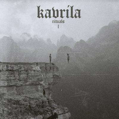 KAVRILA - Rituals I
