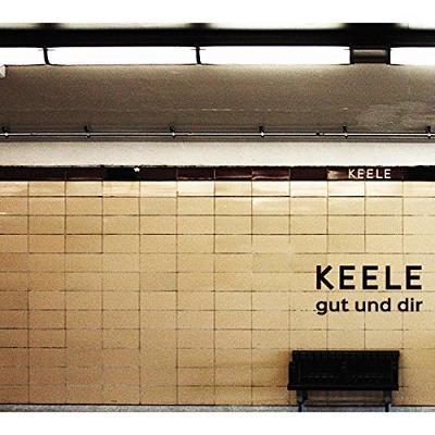KEELE - Gut Und Dir