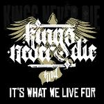 Cover von KINGS NEVER DIE – It´s What We Live For