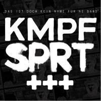 KMPFSPRT - Das ist doch kein Name für 'ne Band