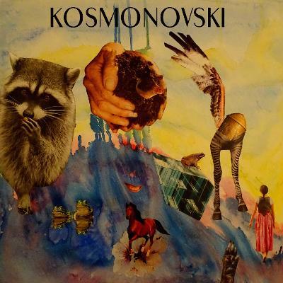 KOSMONOVSKI - Augen Zu Und Furcht