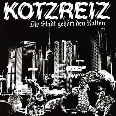 KOTZREIZ - Die Stadt Gehört Den Ratten
