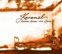 Karamel - komm besser ins Haus