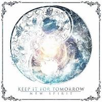 Keep It For Tomorrow - New Spirit