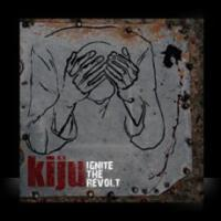 Kiju - Ignite The Revolt