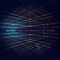 Kilians - Lines You Should Not Cross