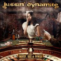 Kissin\' Dynamite - Money, Sex & Power