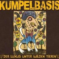 Kumpelbasis - Der Luxus Unter Wilden Tieren