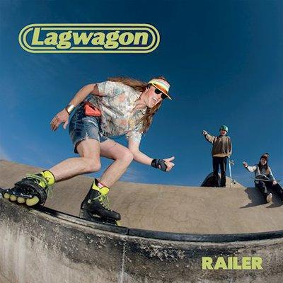 LAGWAGON ? Railer