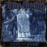 Laaz Rockit - Left For Dead