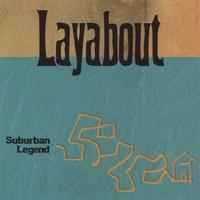 Layabout - Suburban Legend