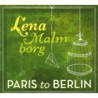 Lena Malmborg - Paris to Berlin