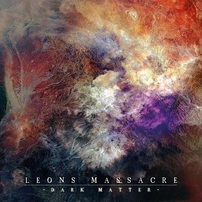 Leons Massacre - Dark Matter