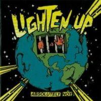 Lighten Up - Absolutely Not