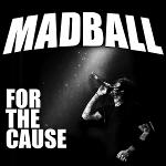 Cover von MADBALL - For The Cause