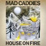 Cover von MAD CADDIES - House On Fire