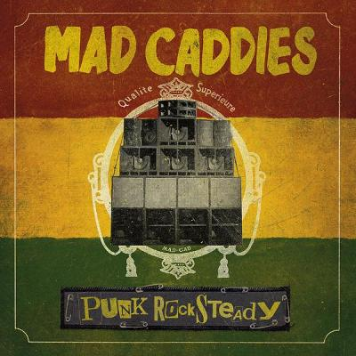 MAD CADDIES - Punkrock Steady