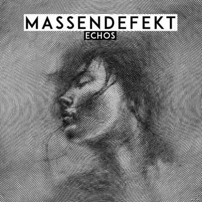 MASSENDEFEKT - Echos