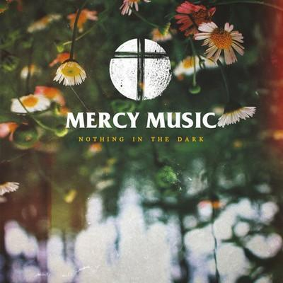 MERCY MUSIC - Nothing In The Dark