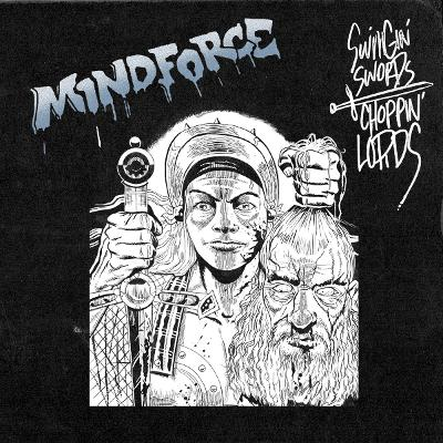 MINDFORCE - Swinging Swords, Choppin Lords