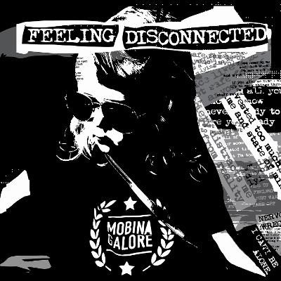 MOBINA GALORE - Feeling Disconnected