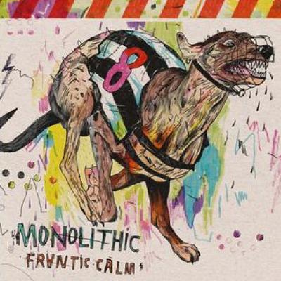 MONOLITHIC - Frantic Calm