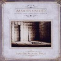 Maiden United - Mind The Acoustic Pieces
