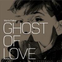 Marie Fisker - Ghost of love