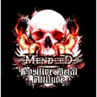Mendeed - From Shadows Came Darkness/Positive Metal Attitude