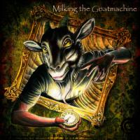 Milking The Goatmachine - Clockwerk Udder