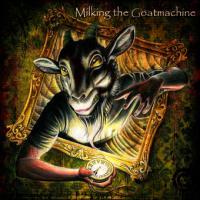 Milking The Goatmachine - Clockwerk Udder