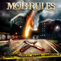 Mob Rules - Radical Peace