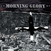 Morning Glory - Poets Were My Heroes