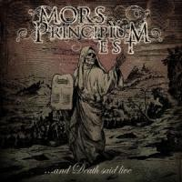 Mors Principium Est - …And Death Said Live