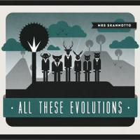 Mrs Skanotto - All These Evolutions