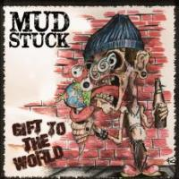 Mudstuck - Gift To The World
