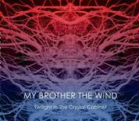 My Brother The Wind - Twilight In The Crystal Cabinet