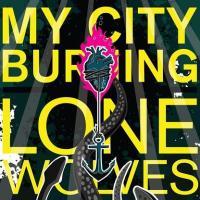 My City Burning - Lone Wolves