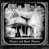 My Ruin - Ghosts And Good Stories