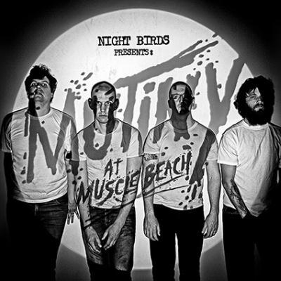 NIGHT BIRDS - Mutiny At Muscle Beach