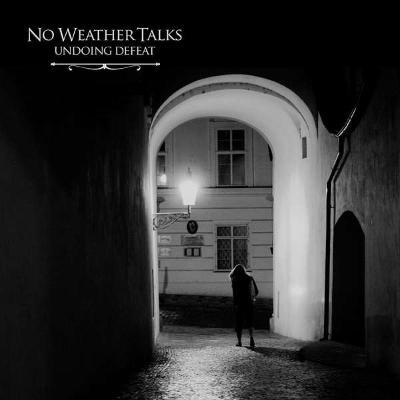 NO WEATHER TALKS - Undoing Defeat