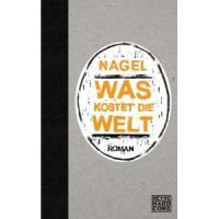Nagel - Was kostet die Welt (Buch)