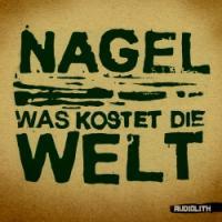 Nagel - Was kostet die Welt (Audio)