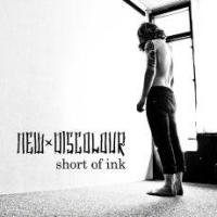 New Discolour - Short Of Ink