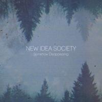 New Idea Society - Somehow Disappearing