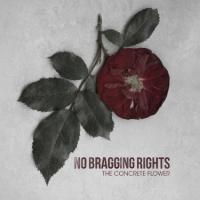 No Bragging Rights - The Concrete Flower