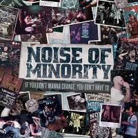 Noise Of Minority - If You Don´t Wanna Change, You Don´t Have To