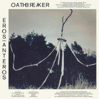 Oathbreaker - Eros|Anteros