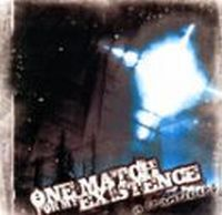 One Match For My Existence - A Frantic Cry